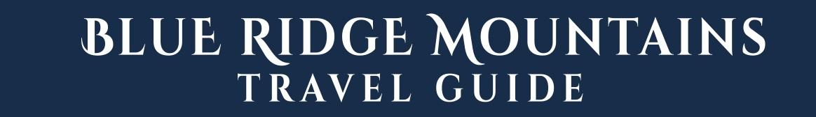 Blue Ridge Mountains Travel Guide